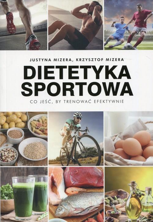 Dietetyka sportowa Justyna Mizera Krzysztof Mizera