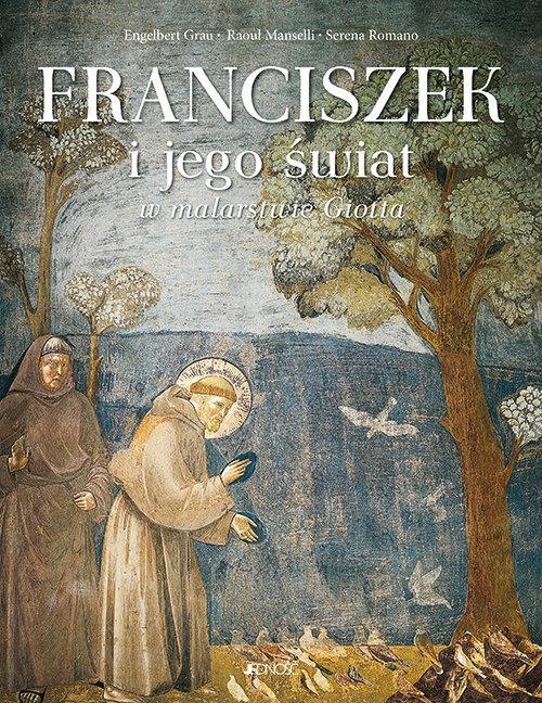 Franciszek i jego świat w malarstwie giotta Jednoś