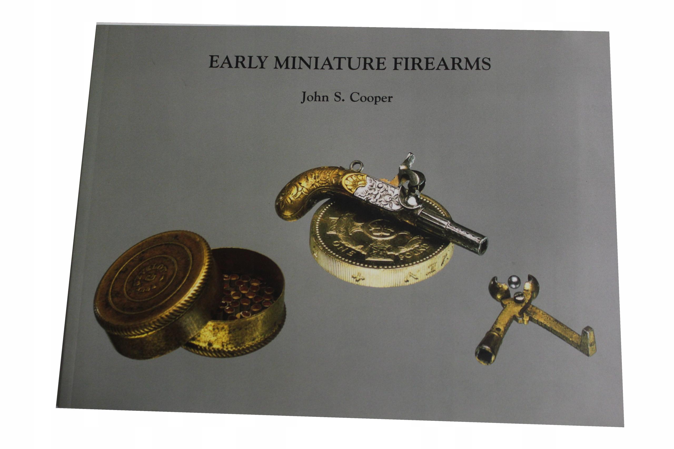 John S. Cooper - Early Miniature Firearms