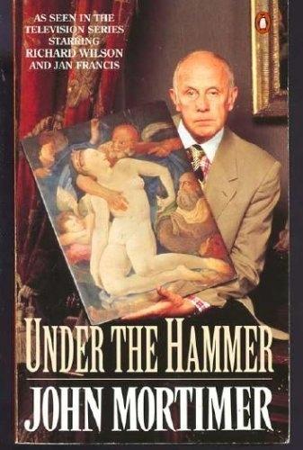 Under the Hammer Sir John Mortimer