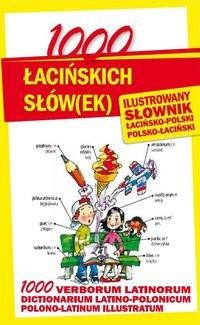 1000 słówek ILUSTROWANY SŁOWNIK POLSKO-ŁACIŃSKI