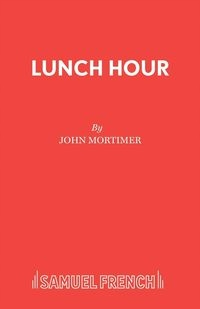 Lunch Hour Mortimer John