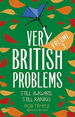 Very British Problems Volume III: Still Awkward,