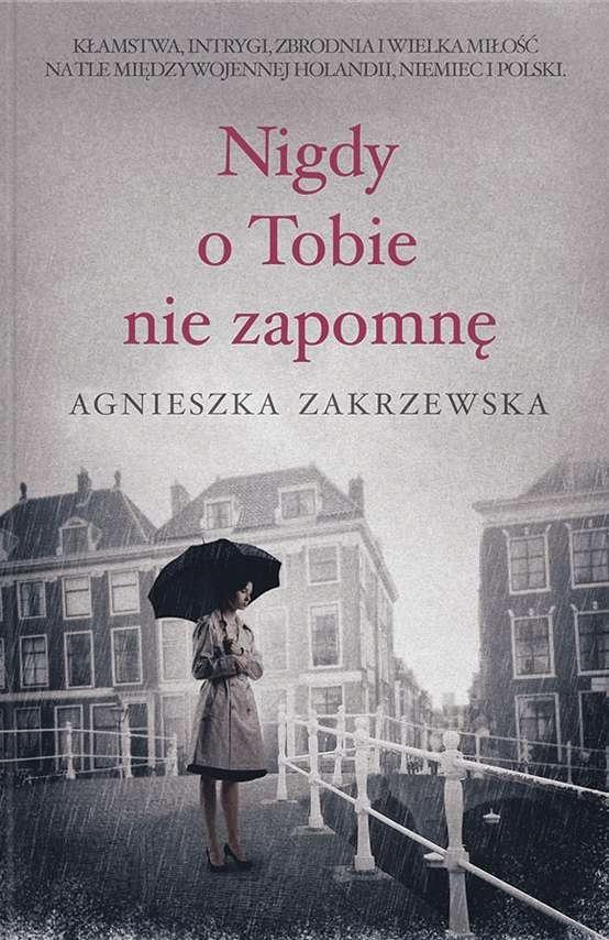 Nigdy o tobie nie zapomnę Zakrzewska Agnieszka