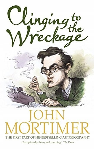John Mortimer - Clinging to the Wreckage A Part of