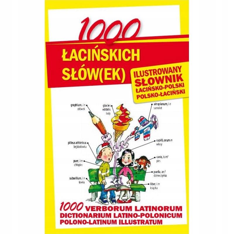 1000 łacińskich słów(ek). Ilustrowany słownik Leve