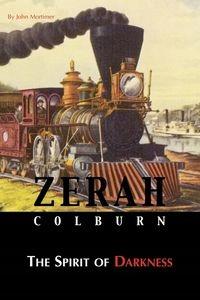 ZERAH COLBURN - SPIRIT OF DARKNESS MORTIMER JOHN
