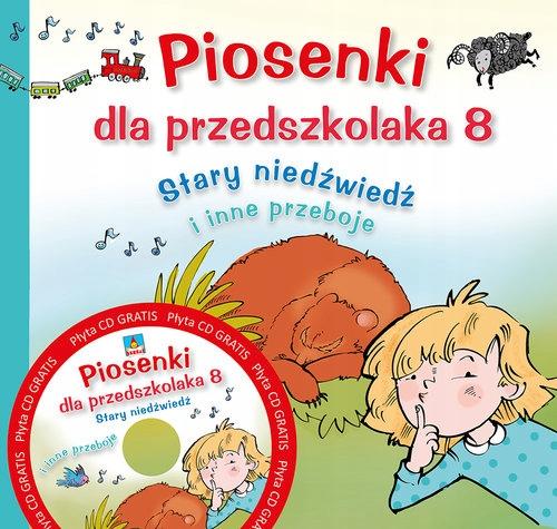 """Piosenki dla przedszkolaka 8. """"Stary niedźwiedź mo"""