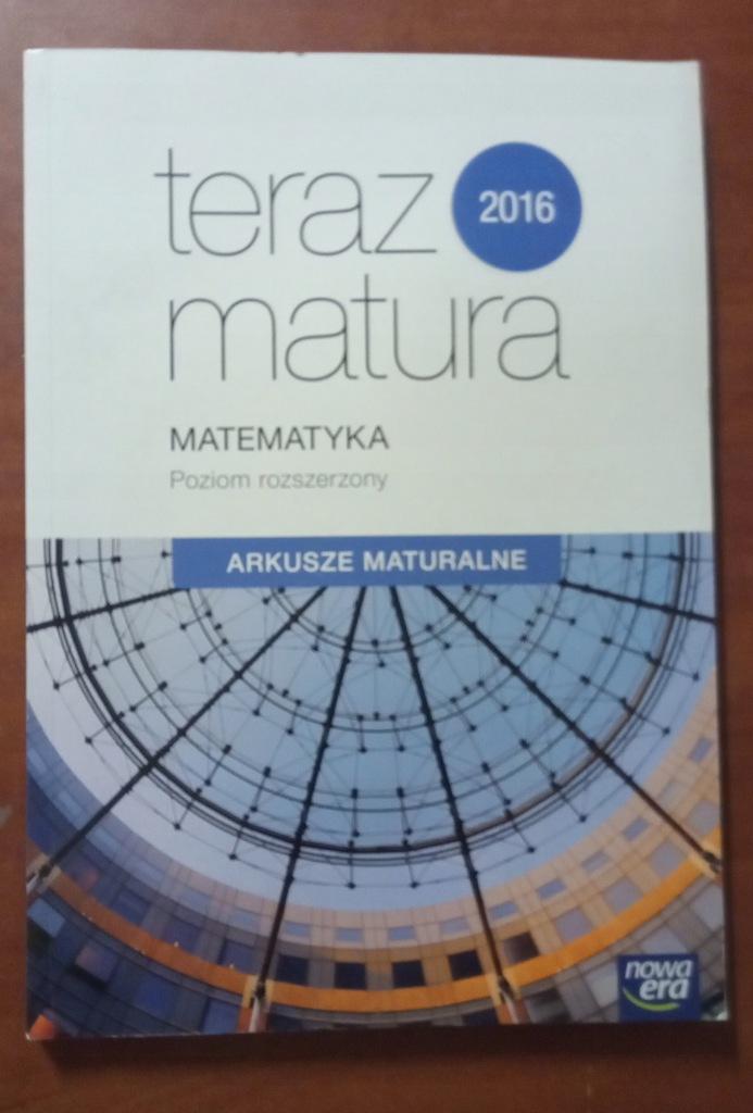Teraz matura 2016 Matematyka Arkusze maturalne ZR